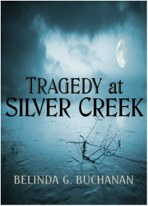 ebook cover for Tragedy at Silver Creek by Belinda G. Buchanan